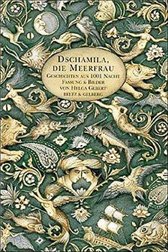 Dschamila die Meerfrau: Geschichten aus 1001 Nacht