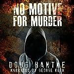 No Motive for Murder | Doug Hantke
