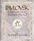 Pavlovsk : The Life of a Russian Palace by Suzanne Massie front cover