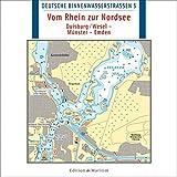 Deutsche Binnenwasserstrassen 05. Vom Rhein zur Nordsee: Duisburg/Wesel - Münster - Emden