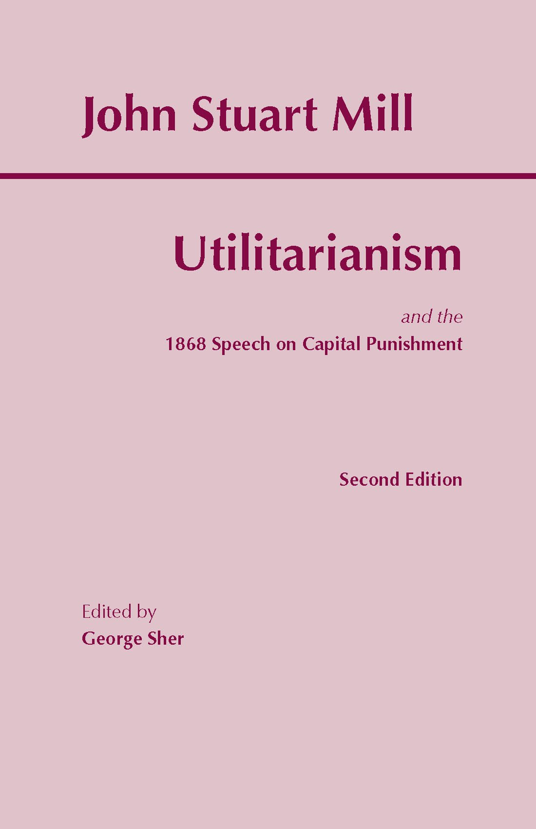 utilitarianism amazon co uk john stuart mill george sher utilitarianism amazon co uk john stuart mill george sher 8601404273193 books