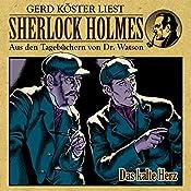 Das kalte Herz (Sherlock Holmes: Aus den Tagebüchern von Dr. Watson) | Gunter Arentzen