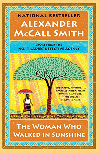 The Woman Who Walked in Sunshine: No. 1 Ladies' Detective Agency (16) (No. 1 Ladies' Detective Agency Series) (First Lady Detective Agency)