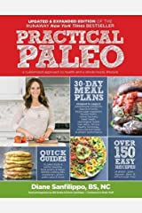 Practical Paleo, 2nd Edition (Updated and Expanded): A Customized Approach to Health and a Whole-Foods Lifestyle Paperback