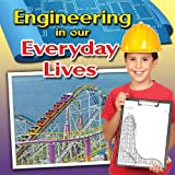 Engineering in Our Everyday Lives, Reagan Miller, 0778700992