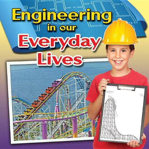 Engineering in Our Everyday Lives (Engineering Close-up)