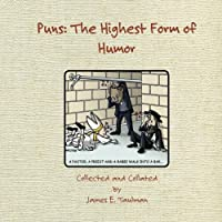 Puns: The Highest Form of Humor
