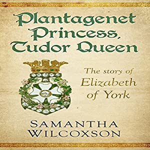 Plantagenet Princess, Tudor Queen Audiobook