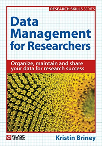 F.r.e.e Data Management for Researchers: Organize, maintain and share your data for research success (Resear R.A.R