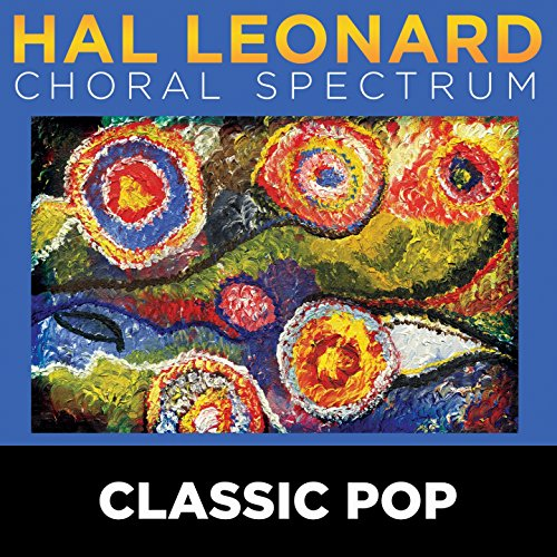 2016 Hal Leonard Choral Spectrum: Classic Pop (Leonard Music Hal Choral)