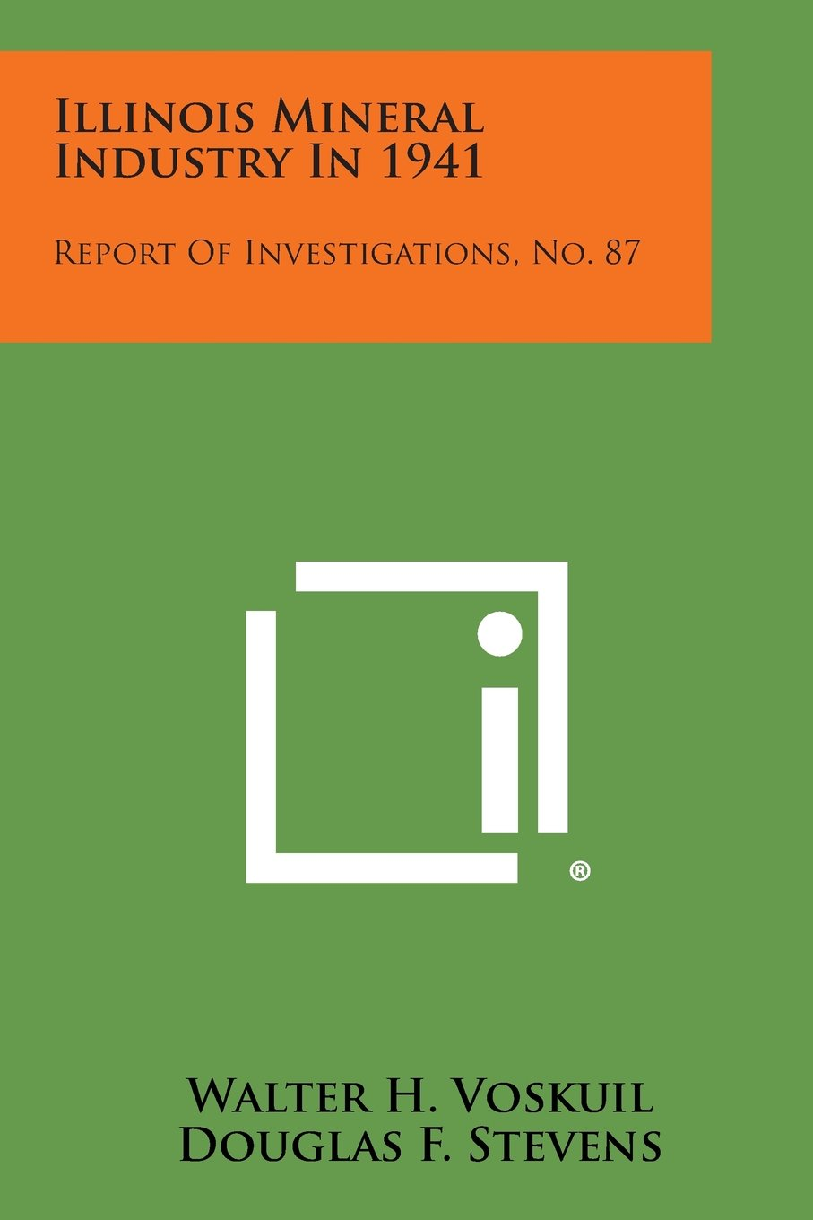 Illinois Mineral Industry in 1941: Report of Investigations, No. 87 pdf epub