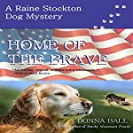 Home of the Brave: Raine Stockton Dog Mystery, Book 9 | Donna Ball