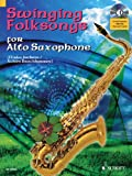 Swinging Folksongs Play-along for Alto Saxophone Bk-cd with Piano Parts to Print, Hal Leonard Corp. Staff, 3795758335