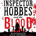 Inspector Hobbes and the Blood: Unhuman, Book 1 Audiobook by Wilkie Martin Narrated by Tim Campbell