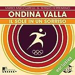 Ondina Valla: Il sole in un sorriso (Olimpicamente)   Mario Mucciarelli,G. Sergio Ferrentino