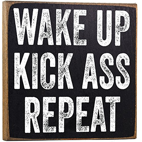 Wake Up Kick Ass Repeat Wooden Sign