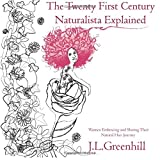 The Twenty First Century Naturalista Explained, J. Greenhill, 1499730012