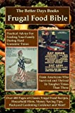 "Is your food budget out of control? THE BETTER DAYS BOOKS FRUGAL FOOD BIBLE can help, offering four 19th and early 20th Century frugal food classics bound together in one practical, enlightening and entertaining omnibus collection: ""The American Frug..."