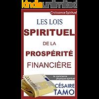 Les Lois Spirituel de la Prospérité Financière : Le commerce physique-spirituelle. (French Edition)