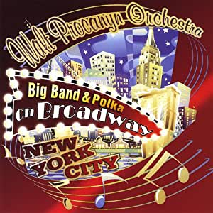 walt orchestra big band procanyn polka on broadway music. Black Bedroom Furniture Sets. Home Design Ideas