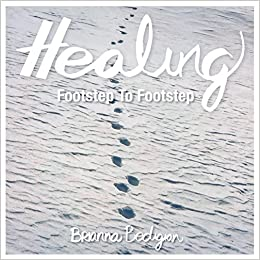 Healing: Footstep to Footstep