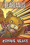 Bearlands: Zombie Bears: Season One (Bearlands: Zombie Bears Book 1)