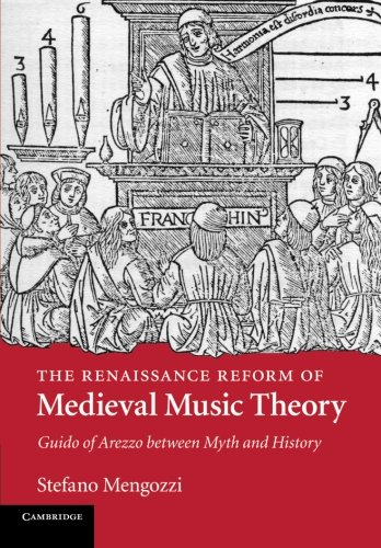 The Renaissance Reform of Medieval Music Theory: Guido of Arezzo between Myth and History pdf