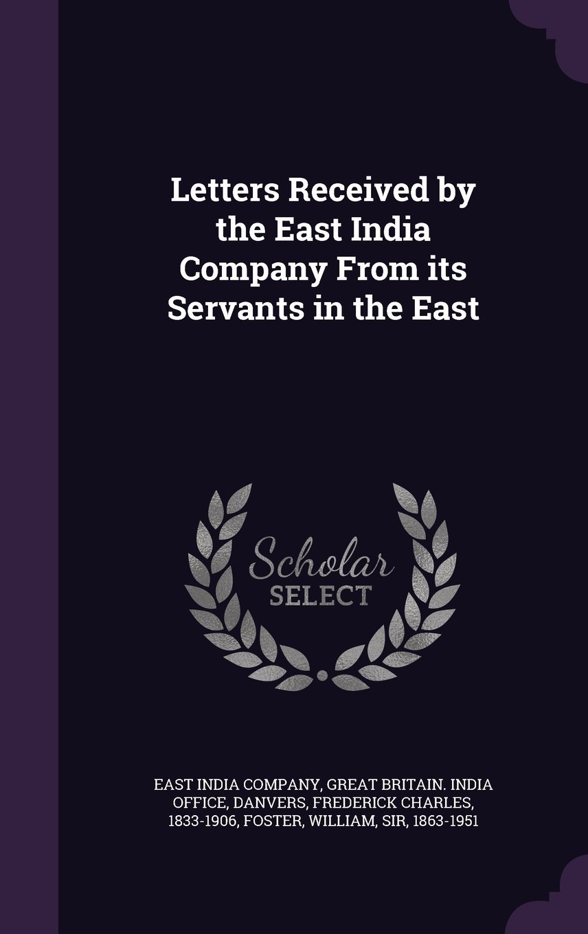 Letters Received by the East India Company from Its Servants in the East ebook