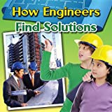 How Engineers Find Solutions, Reagan Miller, 077870095X