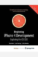 Beginning iPhone 4 Development: Exploring the iOS SDK Paperback