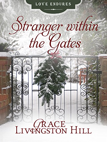 Stranger within the Gates (Love Endures) by [Hill, Grace Livingston]