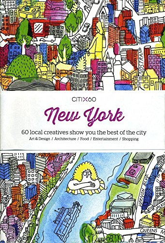 Citix60: New York: 60 Local Creatives Bring You the Best of the City