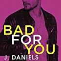 Bad for You Audiobook by J. Daniels Narrated by Kate Russell, Sebastian York