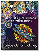Dragonflies & Mandalas: An Adult Coloring Book with Affirmations (Transcendental Coloring Books) (Volume 2)