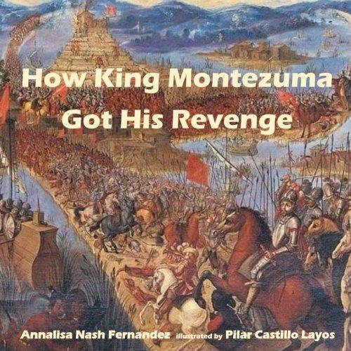 How King Montezuma Got His Revenge