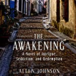 The Awakening: A Novel of Intrigue, Seduction, and Redemption | Allen Johnson