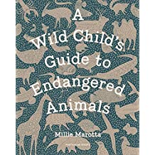 A Wild Child's Guide to Endangered Animals (English Edition)