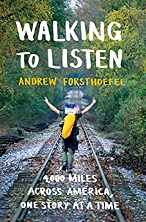 Book Cover: Walking to Listen: 4,000 Miles Across America, One Story at a Time