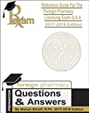 2017-2018 Edition Reference Guide for Foreign Pharmacy Licensing Exam - 1200 Questions & Answers (FPGEE)