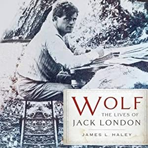 Wolf: The Lives of Jack London Audiobook