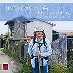 Ich bin dann mal weg: Meine Reise auf dem Jakobsweg | Hape Kerkeling