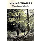 Hiking trails I: Victoria and vicinity : includes area west to Port Renfrew and north to Oliphant Lake