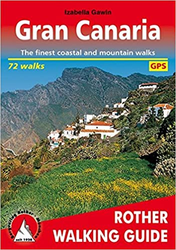 Gran Canaria Walking Guide 72 Walks 2018: The Finest Valley And Mountain Walks Descargar PDF Ahora