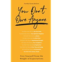 You Don't Owe Anyone: Free Yourself from the Weight of Expectations