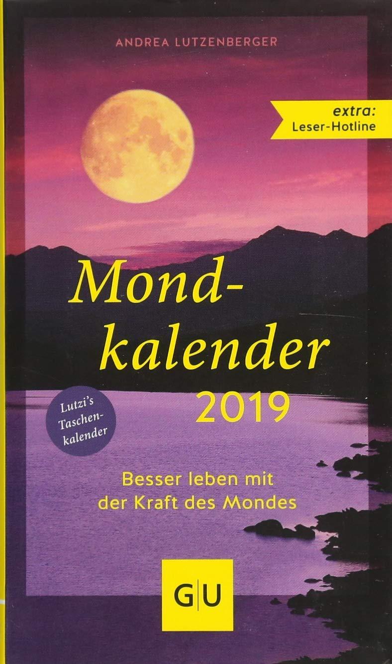 Mondkalender 2019 (GU Einzeltitel Gesundheit/Alternativheilkunde) Kalender – 2. Juli 2018 Andrea Lutzenberger GRÄFE UND UNZER Verlag GmbH 3833865431 Astrologie