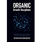 Organic Growth Disciplines: A Strategic Framework for Imagining Business Growth Opportunities (English Edition)