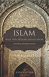 Islam: What Non-Muslims Should Know, Revised and Expanded Edition
