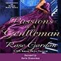Passions of a Gentleman: Gentlemen of Honor, Book 3 Audiobook by Rose Gordon Narrated by Stevie Zimmerman