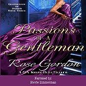 Passions of a Gentleman: Gentlemen of Honor, Book 3 | Rose Gordon