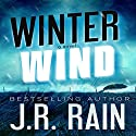 Winter Wind Audiobook by J.R. Rain Narrated by Dave Wright